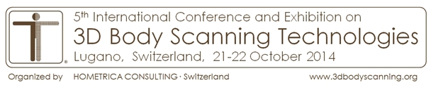 5th International Conference on 3D Body Scanning Technologies, Lugano, Switzerland, 21-22 October 2014, Organized by Hometrica Consulting - Dr. Nicola D'Apuzzo, Switzerland