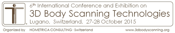 6th International Conference on 3D Body Scanning Technologies, Lugano, Switzerland, 27-28 October 2015, Organized by Hometrica Consulting - Dr. Nicola D'Apuzzo, Switzerland