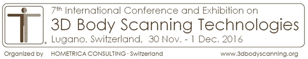 7th International Conference on 3D Body Scanning Technologies, Lugano, Switzerland, 16-17 November 2016, Organized by Hometrica Consulting - Dr. Nicola D'Apuzzo, Switzerland